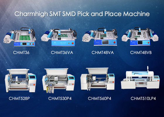 China Charmhigh 8 models Desktop SMT SDM Pick and place Machine CHMT36 CHMT48 CHMT530 CHMT560 distributor